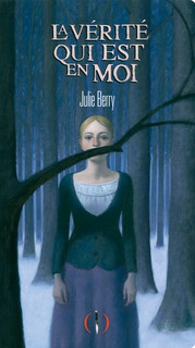 toute la vérité qui est en moi,julie berry,edition des grandes personnes,roman sur le puritanisme,roman raconté à la seconde personne du singulier,roman sur la condition des femmes
