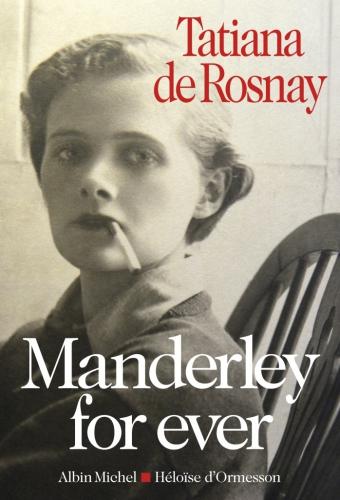 tatiana de rosnay,daphné du maurier,manderley for ever,albin michel,héloïse d'ormesson,biographie,écrivain anglais