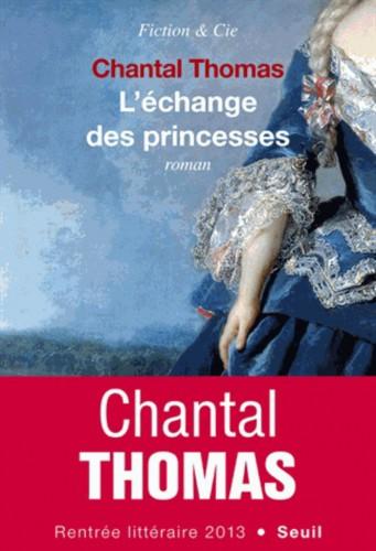 echange des princesses,chantal thomas,editions du seuil,roman historique,régence,début du règne de louis xv