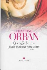 christine orban, quel effet bizarre faites-vous sur mon coeur, albin michel, joséphine de beauharnais, portrait de femme, roman épistolaire, roman à la première personne