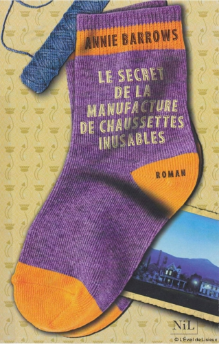 le secret de la manufacture des chaussettes inusables, annie barrows, nil editions, littérature américaine, roman, roman choral