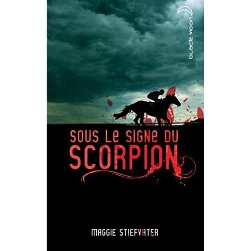 sous le signe du scorpion,maggie stiefvater,black moon,hachette