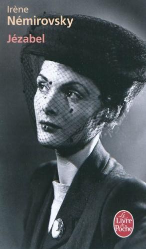 jézabel,irène nemirovsky,livre de poche,littérature française,beauté,séduction,femme fatale,gladys eysenach