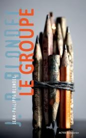 jean-philippe blondel,actes sud,le groupe,atelier d'écriture,roman pour adolescents,création,lien,écriture,écrivain