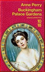 anne perry, buckingham palace gardens, thomas pitt, charlotte pitt, editions 10/18, polar historique, polar victorien