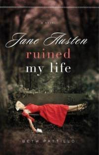 jane-austen-ruined-my-life-beth-patillo-paperback-cover-art.jpg