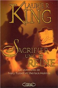 sacrifier une reine,laurie r. king,michel lafon,hommage à holmes,roman avec sherlock holmes,sherlock holmes,mary russell