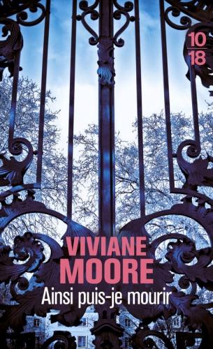 ainsi puis-je mourir,viviane moore,1018,roman situé sous le règne d'henri iv,drame,roman à deux destins croisés