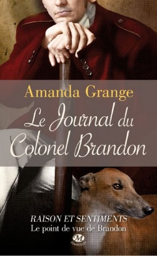 journal du colonel brandon,amanda grange,milady,collection pemberley,littérature para austenienne,journal intime d'un héros de jane austen,roman sous forme de journal intime