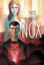 nox,ici-bas,yves grevet,syros,dystopie