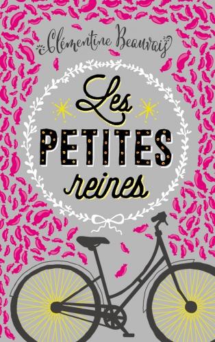les petites reines,clémentine beauvais,sarbacane,collection exprim,roman pour adolescents,humour,confiance en soi,moquerie