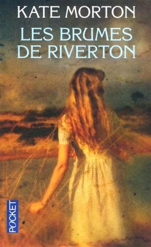 kate morton,les brumes de riverton,pocket,roman à tiroirs,roman gigogne,mystère du passé,histoire d'amour tourmentée