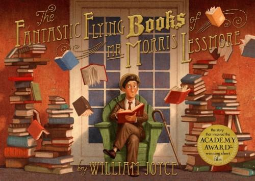 fantastiques livres volants de morris lessmore,william joyce,album jeunesse,pouvoir des livres,importance de la lecture