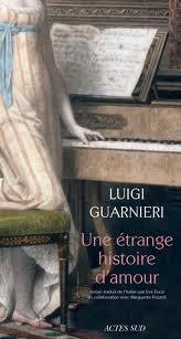 """luigi guarnieri,une étrange histoire d'amour,actes sud,collection """"lettres italiennes"""",roman sur la musique,roman italien,robert schumann,clara schumann,johannes brahms"""