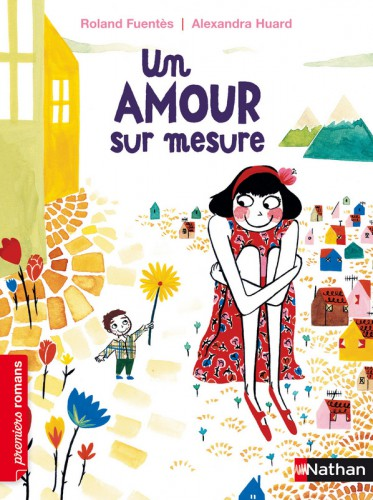 un amour sur mesure,roland fuentès,alexandra huard,premiers romans,premières lectures à partir de 7 ans,histoire d'amour,histoire sur la différence