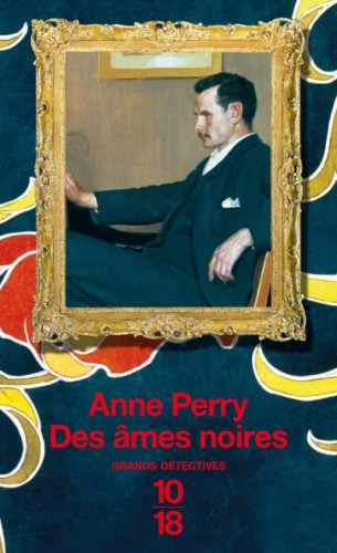 des âmes noires,anne perry,1018,grands détectives,polar victorien,william monk