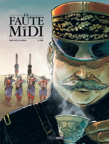 la faute au midi,jean-yves le naour,auguste dodde,a.dan,bamboo edition,grand angle,bande dessinée première guerre mondiale,bataille de lorraine