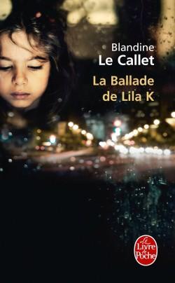 ballade de lila k,blandine le callet,livre de poche,roman d'anticipation,roman d'apprentissage,littérature française