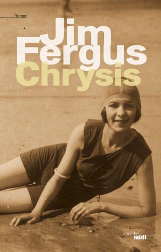 chrysis,jim fergus,editions du cherche-midi,roman années folles,roman sur l'art,roman d'amour,roman d'apprentissage