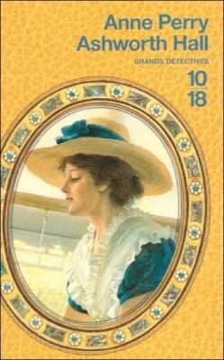 anne perry,ashworth hall,editions 1018,roman policier victorien,polar historique,question irlandaise,vie domestique au 19ème siècle