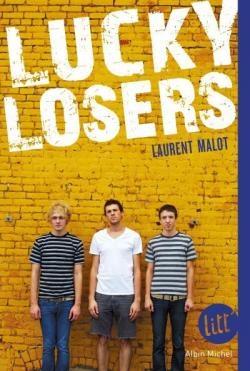 lucky losers, laurent malot, comédie sociale, albin michel jeunesse, douardenez, bretagne, roman pour adolescents, littérature française, littérature jeunesse